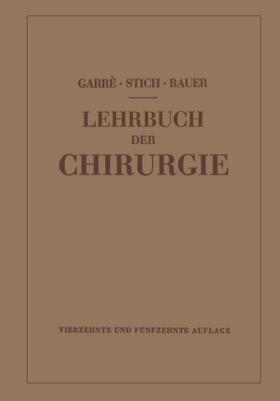 Garré / Bauer / Garré-Stich-Bauer,. | Lehrbuch der Chirurgie, 2 Tle. | Buch | sack.de