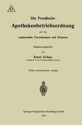Urban | Die Preußische Apothekenbetriebsordnung mit den ergänzenden Verordnungen und Erlassen | Buch | sack.de