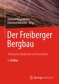 Wächtler / Wagenbreth |  Der Freiberger Bergbau | Buch |  Sack Fachmedien