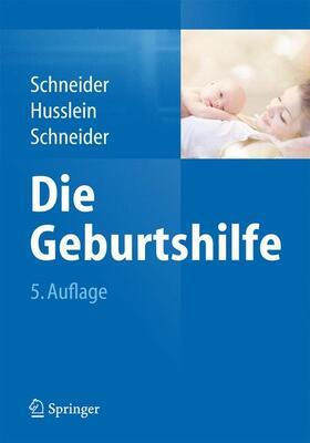 Schneider / Schneider / Husslein | Die Geburtshilfe | Buch | sack.de