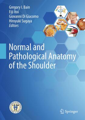 Bain / Itoi / Di Giacomo | Normal and Pathological Anatomy of the Shoulder | Buch | sack.de