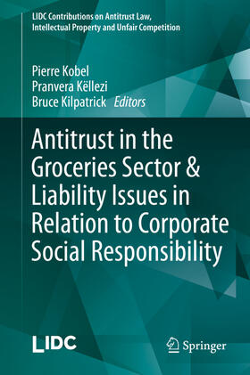 Kilpatrick / Kobel / Këllezi | Antitrust in the Groceries Sector & Liability Issues in Relation to Corporate Social Responsibility | Buch | sack.de