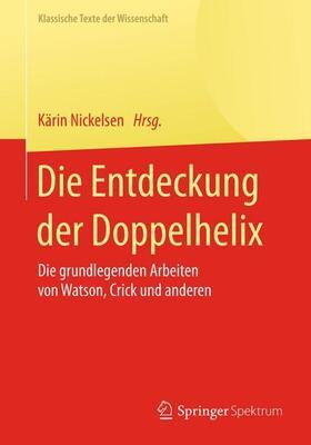 Nickelsen | Die Entdeckung der Doppelhelix | Buch | sack.de