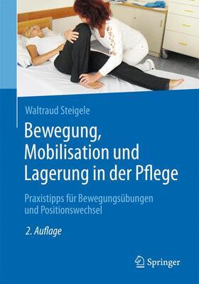 Steigele   Bewegung, Mobilisation und Lagerung in der Pflege   Buch   sack.de
