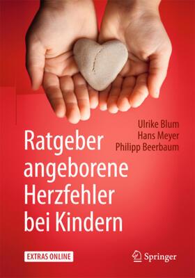 Blum / Meyer / Beerbaum | Ratgeber angeborene Herzfehler bei Kindern | Buch | sack.de
