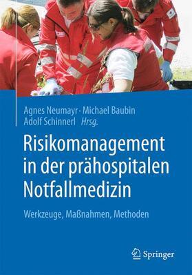 Neumayr / Baubin / Schinnerl | Risikomanagement in der prähospitalen Notfallmedizin | Buch | sack.de