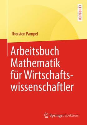 Pampel | Arbeitsbuch Mathematik für Wirtschaftswissenschaftler | Buch | sack.de