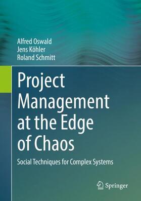 Oswald / Köhler / Schmitt | Project Management at the Edge of Chaos | Buch | sack.de