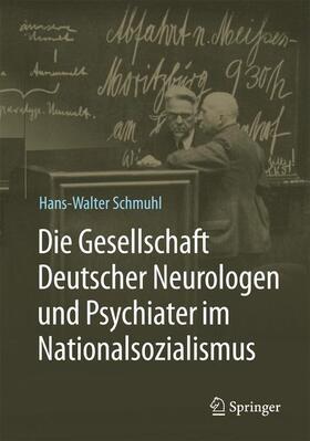Schmuhl | Die Gesellschaft Deutscher Neurologen und Psychiater im Nationalsozialismus | Buch | sack.de