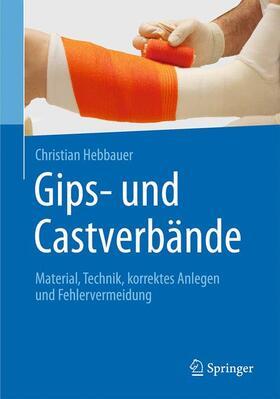 Hebbauer | Gips- und Castverbände | Buch | sack.de