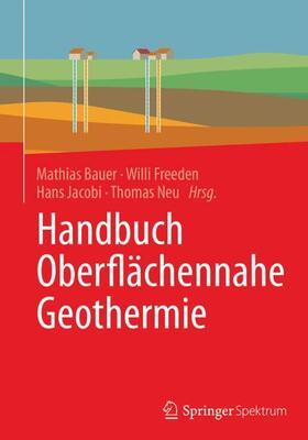Bauer / Freeden / Jacobi | Handbuch Oberflächennahe Geothermie | Buch | sack.de