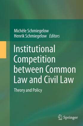 Schmiegelow / Schmiegelow | Institutional Competition between Common Law and Civil Law | Buch | sack.de