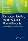Deimer / Tolkmitt / Pätzold |  Ressourcenallokation, Wettbewerb und Umweltökonomie | Buch |  Sack Fachmedien