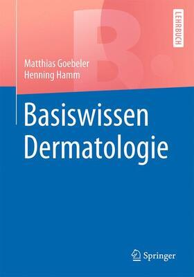 Goebeler / Hamm | Basiswissen Dermatologie | Buch | sack.de