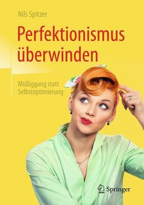 Spitzer | Perfektionismus überwinden | Buch | sack.de