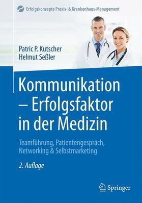 Kutscher / Seßler | Kommunikation - Erfolgsfaktor in der Medizin | Buch | sack.de
