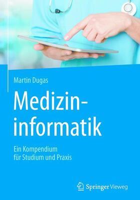 Dugas | Medizininformatik | Buch | sack.de