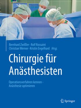 Zwißler / Rossaint / Werner | Chirurgie für Anästhesisten | Buch | sack.de