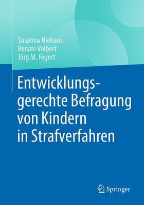 Niehaus / Volbert / Fegert   Entwicklungsgerechte Befragung von Kindern in Strafverfahren   Buch   sack.de