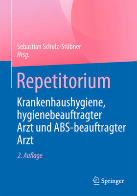 Schulz-Stübner | Repetitorium Krankenhaushygiene, hygienebeauftragter Arzt und ABS-beauftragter Arzt | Buch | sack.de