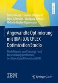 Nickel / Steinhardt / Schlenker Angewandte Optimierung mit IBM ILOG CPLEX Optimization Studio | Sack Fachmedien