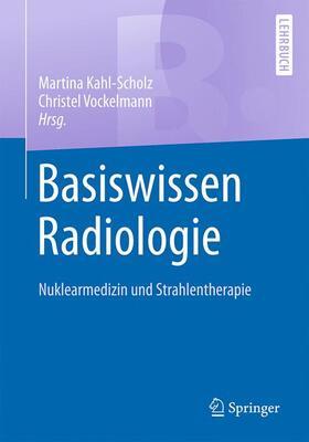 Kahl-Scholz / Vockelmann   Basiswissen Radiologie   Buch   sack.de