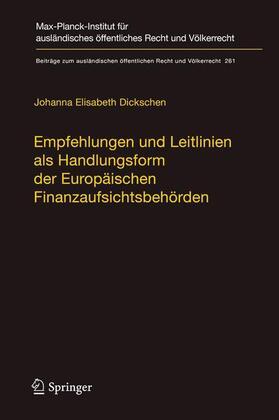 Dickschen | Empfehlungen und Leitlinien als Handlungsform der Europäischen Finanzaufsichtsbehörden | Buch | sack.de