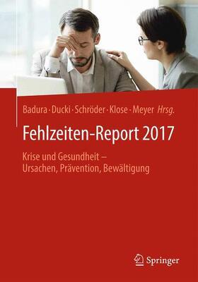 Badura / Ducki / Schröder   Fehlzeiten-Report 2017   Buch   Sack Fachmedien