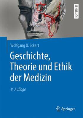 Eckart | Geschichte, Theorie und Ethik der Medizin | Buch | sack.de