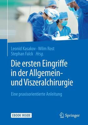 Kasakov / Rost / Falck   Die ersten Eingriffe in der Allgemein- und Viszeralchirurgie   Buch   sack.de