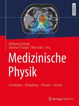 Schlegel / Karger / Jäkel   Medizinische Physik   Buch   sack.de