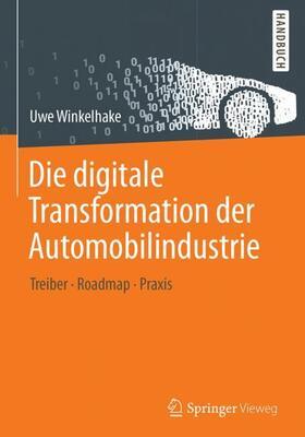 Winkelhake | Die digitale Transformation der Automobilindustrie | Buch | sack.de