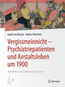 von Beyme / Hohnholz   Vergissmeinnicht - Psychiatriepatienten und Anstaltsleben um 1900   Buch   sack.de