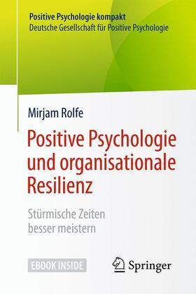 Rolfe | Positive Psychologie und organisationale Resilienz | Buch | sack.de