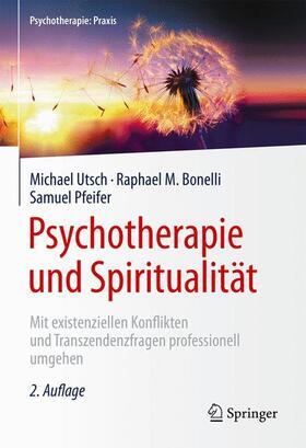 Utsch / Bonelli / Pfeifer | Psychotherapie und Spiritualität | Buch | sack.de