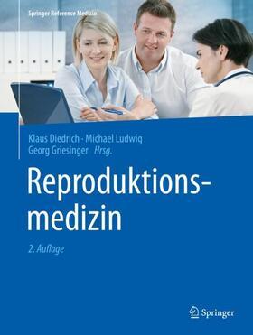 Diedrich / Ludwig / Griesinger | Reproduktionsmedizin | Buch | sack.de