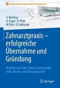 Bierling / Engel / Pfofe |  Zahnarztpraxis - erfolgreiche Übernahme und Gründung | Buch |  Sack Fachmedien