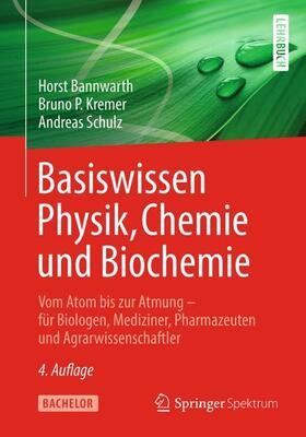 Bannwarth / Kremer / Schulz | Basiswissen Physik, Chemie und Biochemie | Buch | sack.de