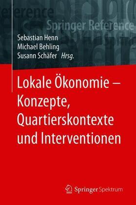 Henn / Behling / Schäfer | Lokale Ökonomie – Konzepte, Quartierskontexte und Interventionen | Buch | sack.de
