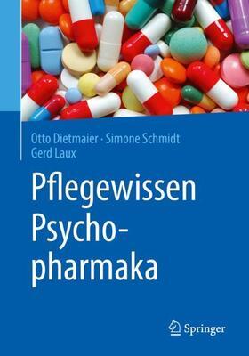Dietmaier / Schmidt / Laux | Pflegewissen Psychopharmaka | Buch | sack.de