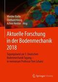 Baille / König / Hettler |  Aktuelle Forschung in der Bodenmechanik 2018 | Buch |  Sack Fachmedien