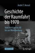 Hensel |  Geschichte der Raumfahrt bis 1970 | Buch |  Sack Fachmedien