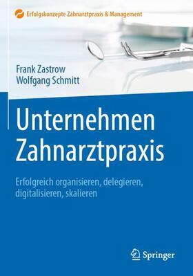 Zastrow / Schmitt | Unternehmen Zahnarztpraxis | Buch | sack.de