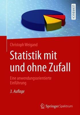 Weigand | Statistik mit und ohne Zufall | Buch | sack.de
