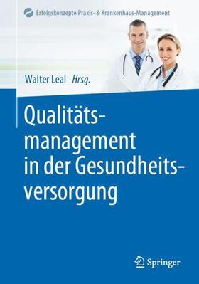 Leal   Qualitätsmanagement in der Gesundheitsversorgung   Buch   sack.de