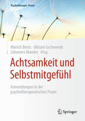 Bents / Gschwendt / Mander   Achtsamkeit und Selbstmitgefühl   Buch   sack.de