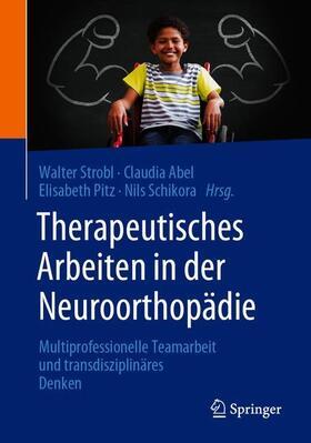 Strobl / Abel / Pitz | Therapeutisches Arbeiten in der Neuroorthopädie | Buch | sack.de