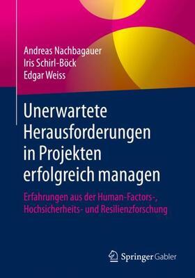 Nachbagauer / Schirl-Böck / Weiss   Unerwartete Herausforderungen in Projekten erfolgreich managen   Buch   sack.de