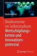 Kircher |  Bioökonomie im Selbststudium: Wertschöpfungsketten und Innovationspotenzial | Buch |  Sack Fachmedien