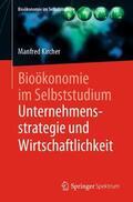 Kircher |  Bioökonomie im Selbststudium: Unternehmensstrategie und Wirtschaftlichkeit | Buch |  Sack Fachmedien